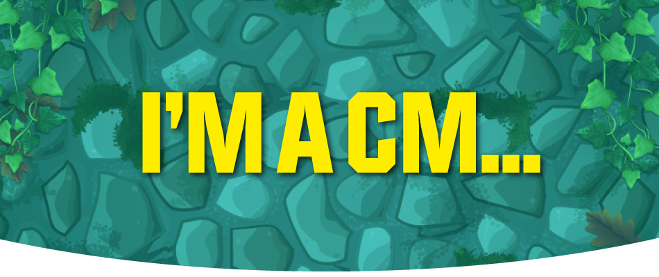 Find out more about I'm A CM...