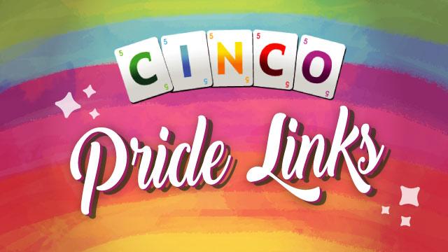 Cinco Pride Links